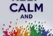 Keep Calm and ..... / by Sharon Harris
