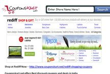 Rediff Shopping Coupons - Shop online with discount coupons , sales and offers / Get Rediff shopping coupons in India for sales , offers , deals at Rediff. http://www.couponskart.net/rediff-shopping-coupons lists all rediff shopping sales offers .Couponskart.net is India's most popular coupons website .