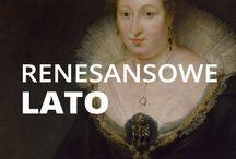 LATO renesansowe - dramatyczna królowa