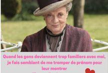 Citations Badass de Lady Violet - Downton Abbey