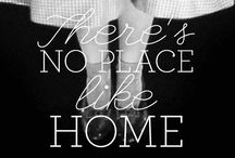 """~there's no place like HoME~ / """"No matter how dreary and gray our homes are, we people of flesh and blood would rather live there than in any other country, be it ever so beautiful. There is no place like home."""""""