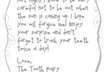 Tooth Fairy / by MommaDi2010