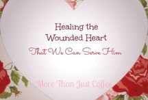 Healing the Wounded Heart / Letting God's love heal our hearts for the New Year.