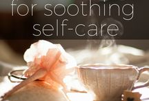 Care for Yourself / articles on the importance of self care and wellness, self care habits, tips, books, recipes, activities that support caring and loving yourself.