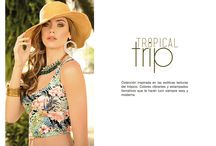 Tropical Trip / Una colección inspirada en las exóticas texturas del trópico. Colores vibrantes y estampados llamativos que te harán lucir siempre sexy y moderna.