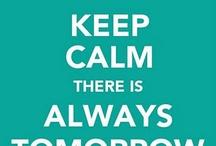 Keep Calm / by Ada Elaine