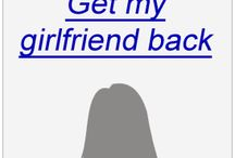 How to Get your Girlfriend Back