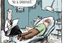 Dentists...