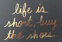 Life is short...buy the shoes
