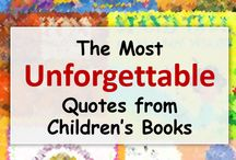 Unforgettable Quotes from Children's Books / All of the reasons why the world wouldn't be the same without children's books.
