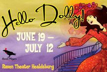 Hello Dolly! / June 19- July 12, 2015 at Raven Healdsburg. Meet the world's favorite musical matchmaker! A Raven Players production. www.raventheater.org / by Raven Performing Arts Theater