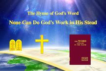 """The Hymn of God's Word """"None Can Do God's Work in His Stead""""   The Church of Almighty God"""