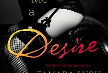 Tell Me a Desire by Tamara Lush / Tell Me a Desire: Episode Two in The Story Series by Tamara Lush. Release date: July 2016. #romance #romancenovel #erotica