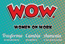 W.o.W - Women on Work / Leggi tutto il programma, scarica il bando e partecipa alla selezione. Ora puoi dire W.o.W anche tu  http://goo.gl/zuNkIY