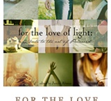 the love of light / by Emily W