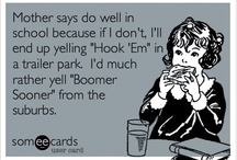 BOOMER SOONER!!!!! / by Penny Wood