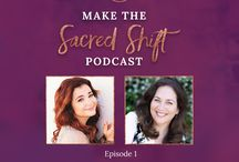 Make The Sacred Shift Podcast