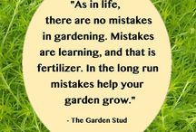 Garden Quotes / Garden quotes that inspire or make you smile.