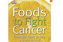 Diet -- Foods to Fight Cancer / by Todd Hildebrandt
