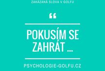 Zakázaná slova v golfu / Myšlenky, které bychom měli během hraní golfu vynechat