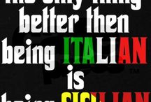 I am Sicilian Italian / Everything you wish you could be.... Lol