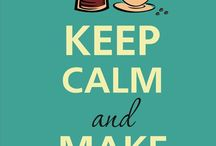 keep calm and..
