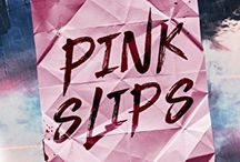PINK SLIPS NOVEL / Official board for the novel, Pink Slips. Events, signings, and giveaways.