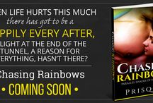 Chasing Rainbows Women's Fiction Novel / When life hurts this much there's got to be a happily ever after, the light at the end of the tunnel, a reason for everything, hasn't there?