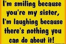 To my sister / Jup...we sisters stick together