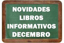 Informativos DECEMBRO 2016 / Novidades de Libros Informativos na Biblioteca Ánxel Casal. Decembro 2016