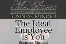 Mr.Suave's Business Minded Podcast Series / Mr. Suave releases his second podcast series called business minded. A series for the professional employee, to help him focus on the successful road ahead of him/her.