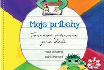 Moje príbehy / KNIHA: Moje príbehy - tvorivé písanie pre deti.