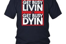 Get Busy Livin or Get Busy Dyin Shirt