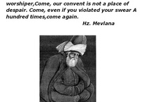 LOVE / Who is Mevlana? Mevlana who is also known as Rumi, was a philosopher and mystic of Islam, but not a Muslim of the orthodox type. His doctrine advocates unlimited tolerance, positive reasoning, goodness, charity and awareness through love. To him and to his disciples all religions are more or less truth. Looking with the same eye on Muslim, Jew and Christian alike, his peaceful and tolerant teaching has appealed to men of all sects and creeds. Mevlana's books are translated to many languages