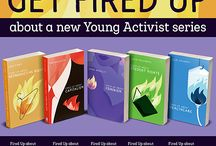 Get Fired Up! a new series / calling young activists!