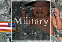 Military Life / Living the military lifestyle is very unique, regardless of the branch your or your spouse serve or whether you're active or Reserve/National Guard.