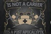 be a nurse...