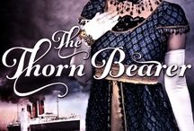 The Thorn Bearer- Book 1 / Blog visits, pictures, and fun facts/quotes about book one in The Penned in Time Series