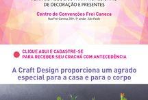 A Craft Design traz em todas as edições expositores focados no melhor do design / Cadastre-se no site www.craftdesign.com.br e venha conhecer as novidades  De 21 a 24 de Fevereiro no Centro de Convenções Frei Caneca, em São Paulo.  De 21 a 23/02 das 10h às 20h Dia 24/02 das 10h às 19h