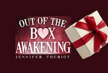 Out of the Box Awakening / My book is available on Kindle Direct through Amazon.com Please visit my website  http://www.jennifertheriot.com