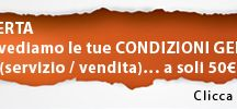 da oggi anche CONDIZIONI GENERALI, in italiano e in inglese, a 50 Euro! / creiamo o rivediamo le tue condizioni di servizio, di vendita, di contratto
