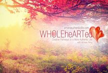 WHOLEheARTed.™ / Creative Pathways to a More Authentic Life | Quotes. Articles. Inspiration for the journey.  Find us @ http://amoreauthenticlife.com / by Michele Perry