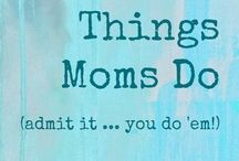 Mom-isms / by Bethany Habacker