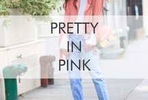 Pretty in Pink / The hue of the season