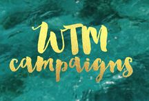 [ wtm campaigns ] / social campaigns with our members