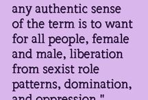 Feminist / Feminism is the theory of political, economic, and social equality of the sexes. / by ODUWomens Center