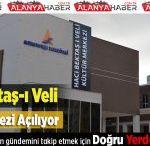 Hacı Bektaş-ı Veli Kültür Merkezi Açılıyor