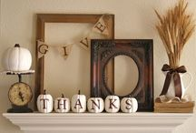 Thanksgiving Decor / by Holly Schoenbauer