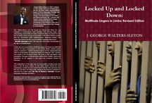 Locked  Up and Locked Down: Multitude Lingers in Limbo Revised Edition / My literary compositions