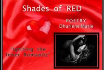 Shades of RED / Igniting the Inner Romantic -- Poetry book -- Coming Soon -- by Dharlene Marie Fahl